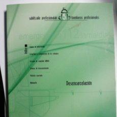 Libros: DESENCARCELACION (BOMBEROS PROFESIONALES, 5) VV.AA.. Lote 273728103