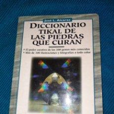 Libros: DICCIONARIO TIKAL DE LAS PIEDRAS QUE CURAN, JOSE L. ALCARAZ, SUSAETA EDICIONES. Lote 276215043