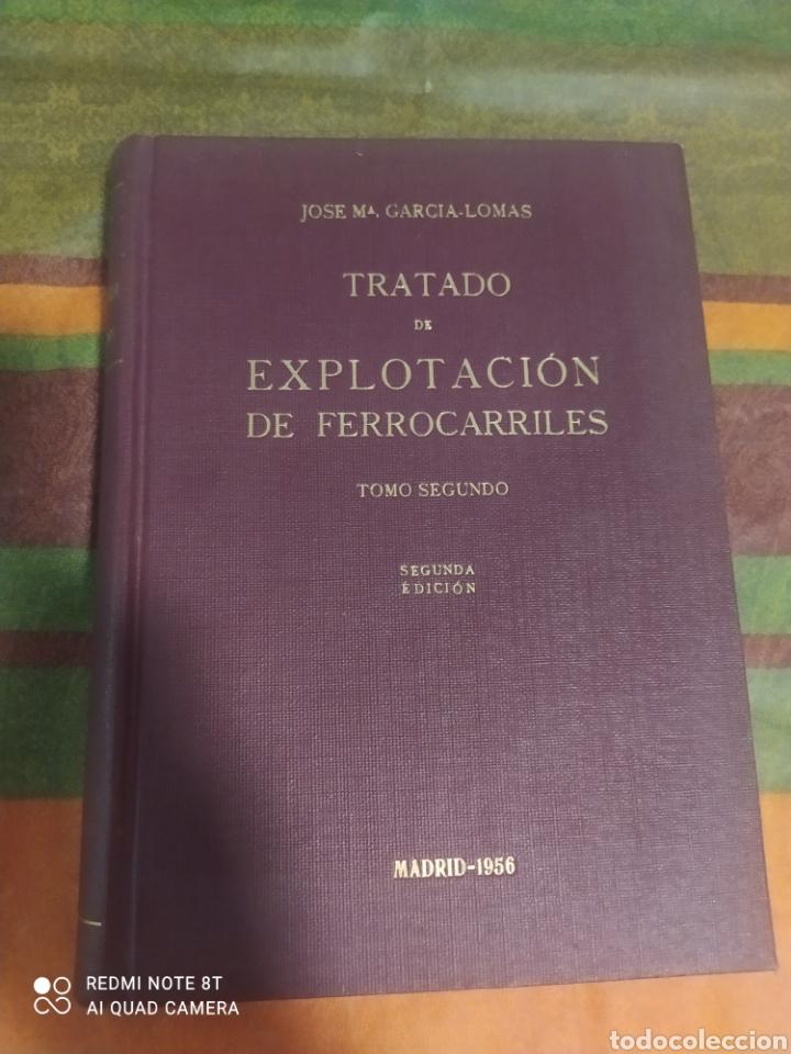 Libros: TARDADO DE EXPLOTACIÓN DE FERROCARRILES TOMÓ 1 Y 2 DE JOSE MARÍA GARCÍA - LOMAS - Foto 6 - 276992698