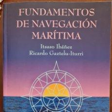 Libros: FUNDAMENTOS DE NAVEGACIÓN MARÍTIMA. ITSASO IBAÑEZ FERNÁNDEZ. EDICION 2 2002. Lote 278423728