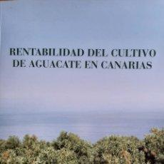 Libros: RENTABILIDAD DEL CULTIVO DE AGUACATE EN CANARIAS. Lote 278499558