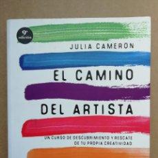 Libros: EL CAMINO DEL ARTISTA: UN CURSO DE DESCUBRIMIENTO Y RESCATE DE TU PROPIA CREATIVIDAD - JULIA CAMERON. Lote 287095253