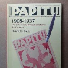 Libros: PAPITU (1908-1937) (EDICIÓN EN CATALÁN) LLUIS SOLA - NUEVO. Lote 287096438
