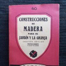 Libros: CONSTRUCCIONES DE MADERA PARA EL JARDIN Y LA GRANJA. EDITORIAL PAN AMERICA . 1945. EJEMPLAR 631.. Lote 287472783