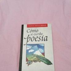 Libros: LIBRO COMO SE ESCRIBE POESIA. Lote 287600703