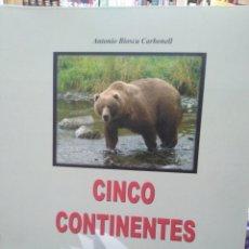 Libros: CINCO CONTINENTES/CAZANDO POR EL ANCHO MUNDO-ANTONIO BIOSCA CARBONELL-2013. Lote 287987223