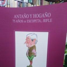 Libros: ANTAÑO Y HOGAÑO 75 AÑOS DE ESCOPETA Y RIFLE-MARQUÉS DE LASERNA/ILUSTRA BARCA-2020. Lote 287987678