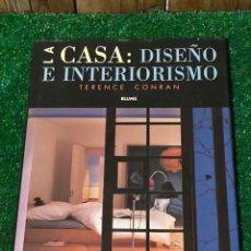 Libros: LA CASA: DISEÑO E INTERIORISMO. TERENCE CONRAN. EDITORIAL BLUME.. Lote 288111828