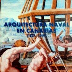 Libros: ARQUITECTURA NAVAL EN CANARIAS. Lote 288974988