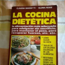 Libros: LIBRO DE COCINA DIETÉTICA DE CLAUDIA MASSETTI GLORIA ROSSI 1988. Lote 289298803
