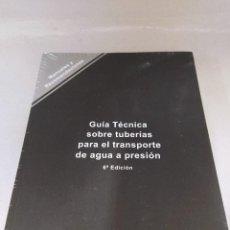 Libros: GUÍA TÉCNICA SOBRE TUBERÍAS PARA EL TRANSPORTE DE AGUA A PRESIÓN. Lote 292540143