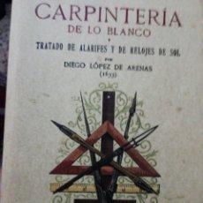 Libri: CARPINTERÍA DE LO BLANCO Y TRATADO DE ALARIFES Y DE RELOJES DE SOL, DIEGO LÓPEZ DE ARENAS. Lote 293662848