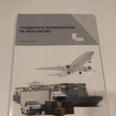Libros: TRANSPORTE INTERNACIONAL DE MERCANCÍAS. MARCOMBO. FRANCISCO LOBATO. Lote 295541698
