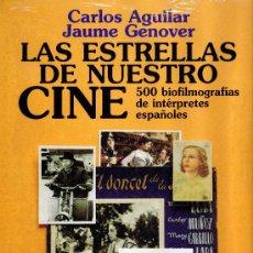 Libros: LAS ESTRELLAS DE NUESTRO CINE, DE CARLOS AGUILAR Y JAUME GENOVER. Lote 17701369