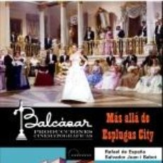Libros: CINE. MÁS ALLÁ DE ESPLUGAS CITY: BALCÁZAR PRODUCCIONES CINEMATOGRÁFICAS - DE ESPAÑA/JUAN. Lote 237497770
