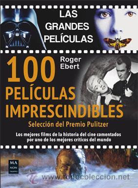 CINE. 100 PELÍCULAS IMPRESCINDIBLES - ROGER EBERT (CARTONÉ) DESCATALOGADO!!! (Libros Nuevos - Bellas Artes, ocio y coleccionismo - Cine)