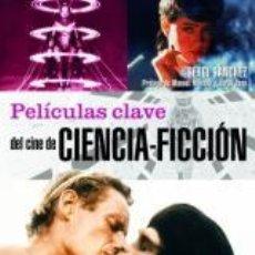 Libros: PELÍCULAS CLAVE DEL CINE DE CIENCIA-FICCIÓN - SERGI SÁNCHEZ. Lote 43896058