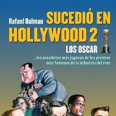Libros: CINE. SUCEDIÓ EN HOLLYWOOD-2. LOS OSCAR - RAFAEL DALMAU. Lote 43901369
