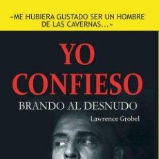 Libros: CINE. YO CONFIESO. BRANDO AL DESNUDO - LAWRENCE GROBEL. Lote 43904545