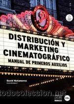 CINE. DISTRIBUCIÓN Y MARKETING CINEMATOGRÁFICO. MANUAL DE PRIMEROS AUXILIOS - DAVID MATAMOROS (Libros Nuevos - Bellas Artes, ocio y coleccionismo - Cine)