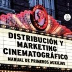 Libros: CINE. DISTRIBUCIÓN Y MARKETING CINEMATOGRÁFICO. MANUAL DE PRIMEROS AUXILIOS - DAVID MATAMOROS. Lote 43915732