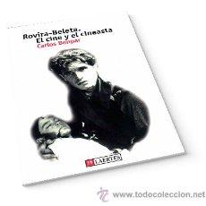 Libros: ROVIRA-BELETA. EL CINE Y EL CINEASTA - CARLOS BENPAR. Lote 43959600