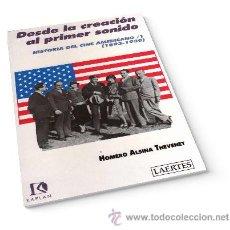 Libros: HISTORIA DEL CINE AMERICANO I DESDE LA CREACIÓN AL PRIMER SONIDO (1893-1930) - HOMERO ALSINA THEVENE. Lote 84419015