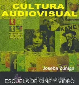 CINE. VÍDEO. CULTURA AUDIOVISUAL - JOSEBA ZUÑIGA (Libros Nuevos - Bellas Artes, ocio y coleccionismo - Cine)