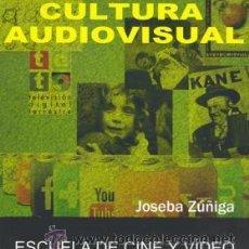 Libros: CINE. VÍDEO. CULTURA AUDIOVISUAL - JOSEBA ZUÑIGA. Lote 176530983