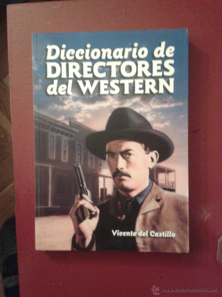 DICCIONARIO DE DIRECTORES DEL WESTERN - VICENTE DEL CASTILLO CINE FAR WEST HOLLYWOOD SPAGHETTI (Libros Nuevos - Bellas Artes, ocio y coleccionismo - Cine)