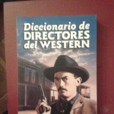 Libros: DICCIONARIO DE DIRECTORES DEL WESTERN - VICENTE DEL CASTILLO CINE FAR WEST HOLLYWOOD SPAGHETTI. Lote 56103265
