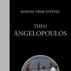 Libros: CINE. THEO ANGELOPOULOS - MANUEL VIDAL ESTÉVEZ. Lote 50275662