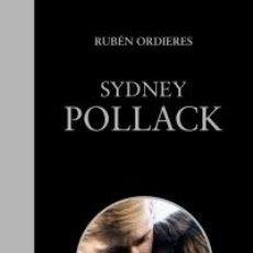 Libros: CINE. SYDNEY POLLACK - RUBÉN ORDIERES. Lote 50275767