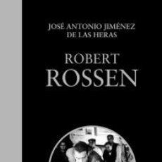 Libros: CINE. ROBERT ROSSEN - JOSÉ ANTONIO JIMÉNEZ DE LAS HERAS. Lote 50275862