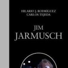 Libros: CINE. JIM JARMUSCH - HILARIO J. RODRÍGUEZ/CARLOS TEJEDA. Lote 50276001