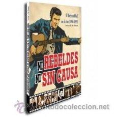 Libros: MÚSICA. NI REBELDES NI SIN CAUSA. EL ROCK'N'ROLL EN EL CINE (1956-1959) - CARLOS A. DEL BOSQUE. Lote 258852945