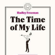 Libros: CINE. THE TIME OF MY LIFE - HADLEY FREEMAN (CARTONÉ) (EN ESPAÑOL). Lote 75306651