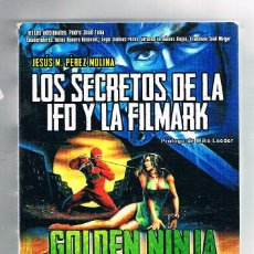 Libros: GOLDEN NINJA OPERATION: LOS SECRETOS DE LA IFD Y LA FILMARK. Lote 98157704