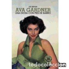 Libros: AVA GARDNER. UNA DIOSA CON PIES DE BARRO. Lote 95545759