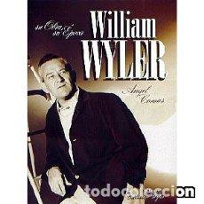 Libros: WILLIAM WYLER: SU OBRA, SU ÉPOCA. Lote 95547363