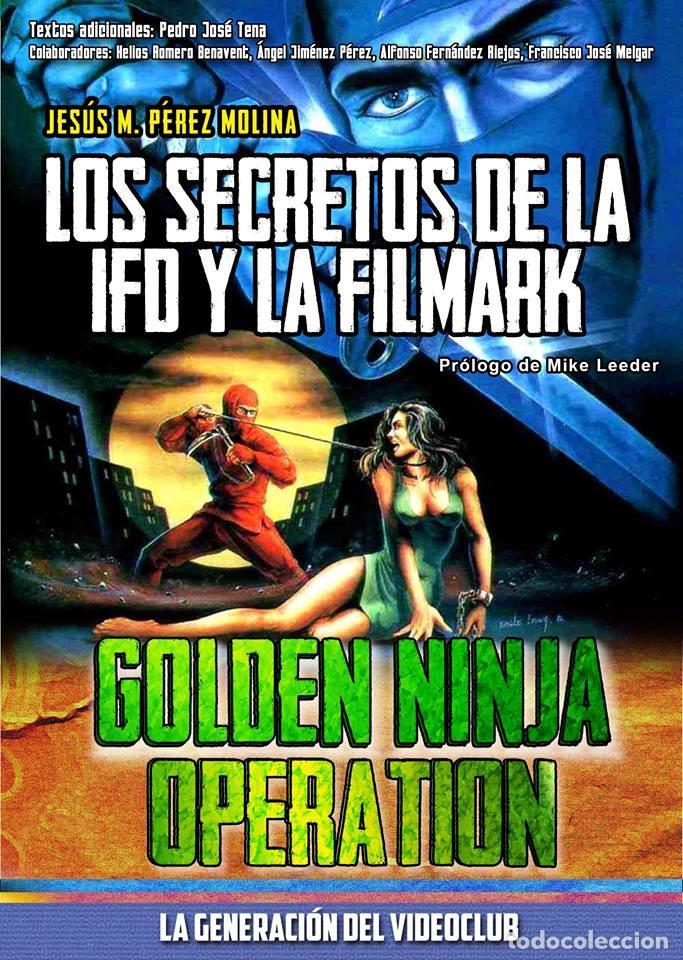 GOLDEN NINJA OPERATION: LOS SECRETOS DE LA IFD Y LA FILMARK - SEGUNDA EDICIÓN DESCATALOGADA (Libros Nuevos - Bellas Artes, ocio y coleccionismo - Cine)