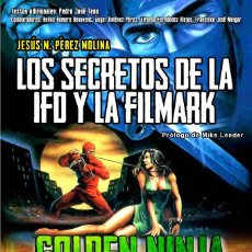 Libros: GOLDEN NINJA OPERATION: LOS SECRETOS DE LA IFD Y LA FILMARK. Lote 95679543