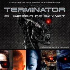 Libros: TERMINATOR: EL IMPERIO DE SKYNET. Lote 95679939