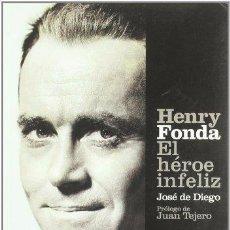 Libros: HENRY FONDA. EL HÉROE INFELIZ. Lote 95895511