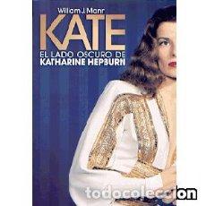 Libros: KATE. EL LADO OSCURO DE KATHARINE HEPBURN. Lote 98144414