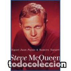 Libros: STEVE MCQUEEN. UN REBELDE EN HOLLYWOOD. Lote 95901679