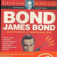 Libros: BOND, JAMES BOND: AGITADO Y REVUELTO. Lote 101130495
