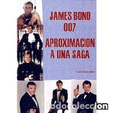 Libros: JAMES BOND 007. APROXIMACIÓN A UNA SAGA AUTOR: LUIS SAAVEDRA. Lote 103470527
