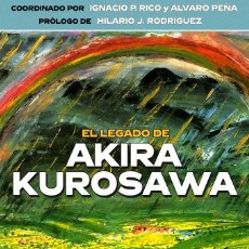 Libros: EL LEGADO DE AKIRA KUROSAWA. Lote 108455151