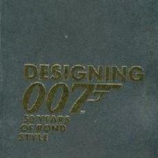 Libros: DESIGNING 007: 50 YEARS OF BOND STYLE. COMPLETAMENTE DESCATALOGADO. Lote 112057995